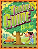 Kids' Travel Guide to the Parables (Kids' Travel Guides)