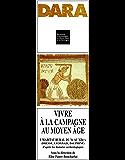 Vivre à la campagne au Moyen Âge: L'habitat rural du Ve au XIIe siècle (Bresse, Lyonnais, Dauphiné) d'après les données archéologiques