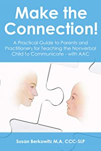 Make the Connection: A Practical Guide to Parents and Practitioners...
