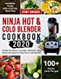 Ninja Hot & Cold Blender Cookbook 2020: Create Smoothies, Cocktails, Mocktails, Soup, Sauce and More by Ninja Hot & Cold Blender  Complete Guide with A 30-Day Meal Plan  100+ Simple Tasty Recipes