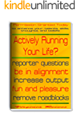 Actively Running Your Life? (Permission Granted Today)