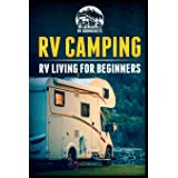 RV Camping: RV Living for Beginners