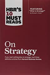 HBR's 10 Must Reads: On Strategy (Harvard Business Review Must Reads) Paperback