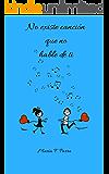 No existe canción que no hable de ti: (Parte 1 de 2) (Spanish Edition)