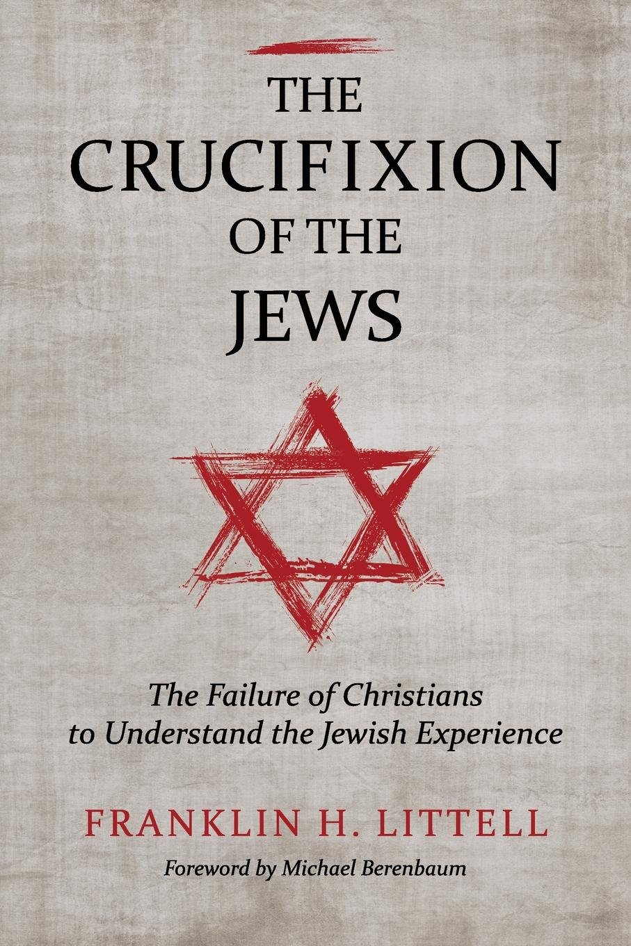 Read Online The Crucifixion of the Jews: The Failure of Christians to Understand the Jewish Experience ebook