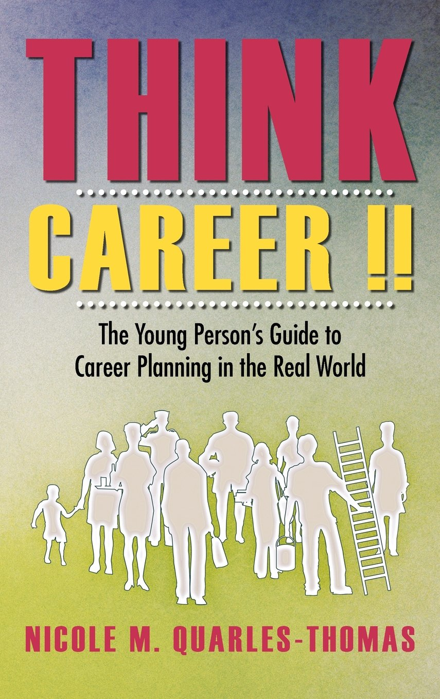 Think Career !!: The Young Person's Guide to Career Planning in the Real World pdf