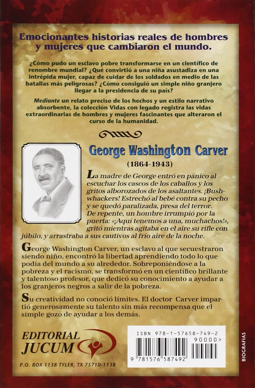George Washington Carver (Spanish Edition) La vida de George Washington Carver: de esclavo a cientifico (Vidas Con Legado) (English title: George Washington ...