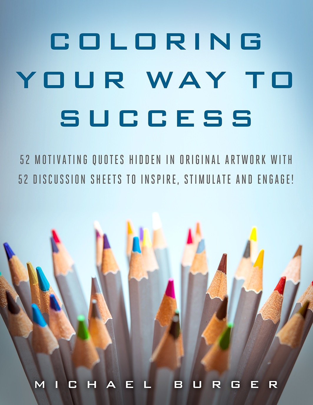 COLORING YOUR WAY TO SUCCESS 52 motivating quotes hidden in original ...