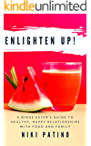 EnLighten Up!: A Binge Eater's Guide to Healthy, Happy Relationships with Food and Family