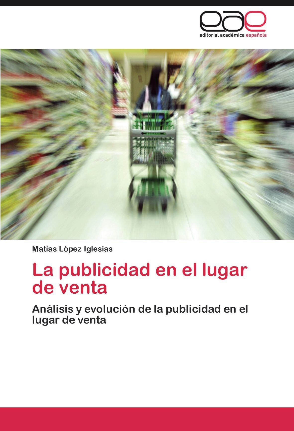 La publicidad en el lugar de venta: Amazon.es: López Iglesias ...