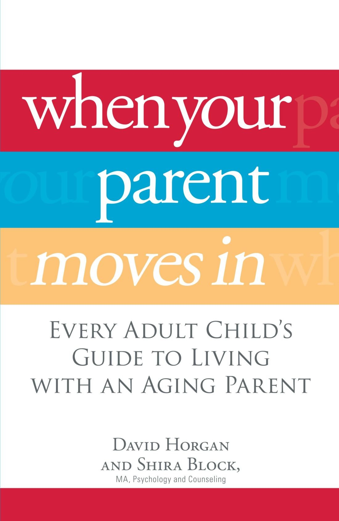 When Your Parent Moves In: Every Adult Child's Guide to Living with an Aging Parent ebook