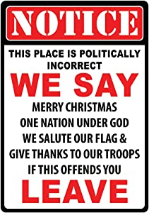 This Place is Politically Incorrect If This Offends You Leave Metal Sign Indoor Outdoor