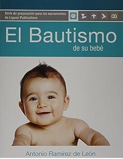 El bautismo de su bebé: Guía del participante (para padres de familia) (