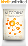 Altcoins: Looking into Alternative Coins other than the Bitcoin: Ethereum, Litecoin, Monero, Ripple, DASH, Zcash, Dogecoin, Iota, Bitconnect, Neo, Bitshares, ... Siacoin, Komodo, Steemit (English Edition)