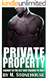 Private Property: Caught In The Act And Trained To Obey