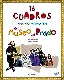 Saber más - 16 CUADROS muy, muy importantes del Museo del Prado (Castellano - A Partir De 8 Años - Álbumes - Saber Más)