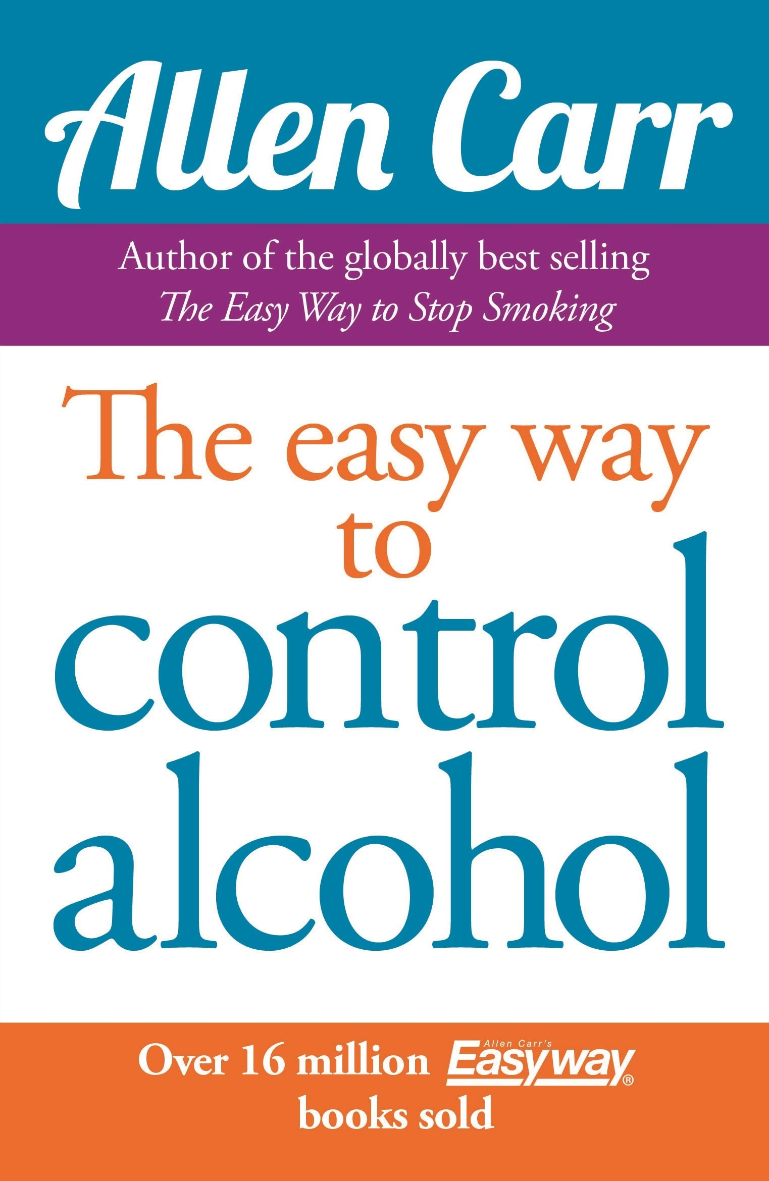allen carr u0027s easyway to control alcohol allen carr 9781848374652