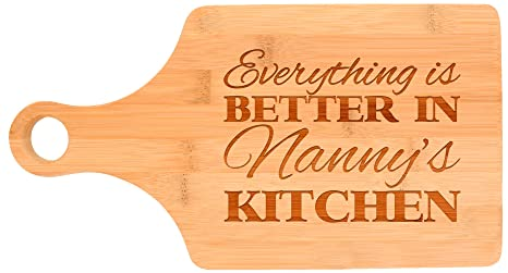 Everything Is Better In Nannyu0027s Kitchen Décor Grandma Gift Paddle Shaped  Bamboo Cutting Board Bamboo