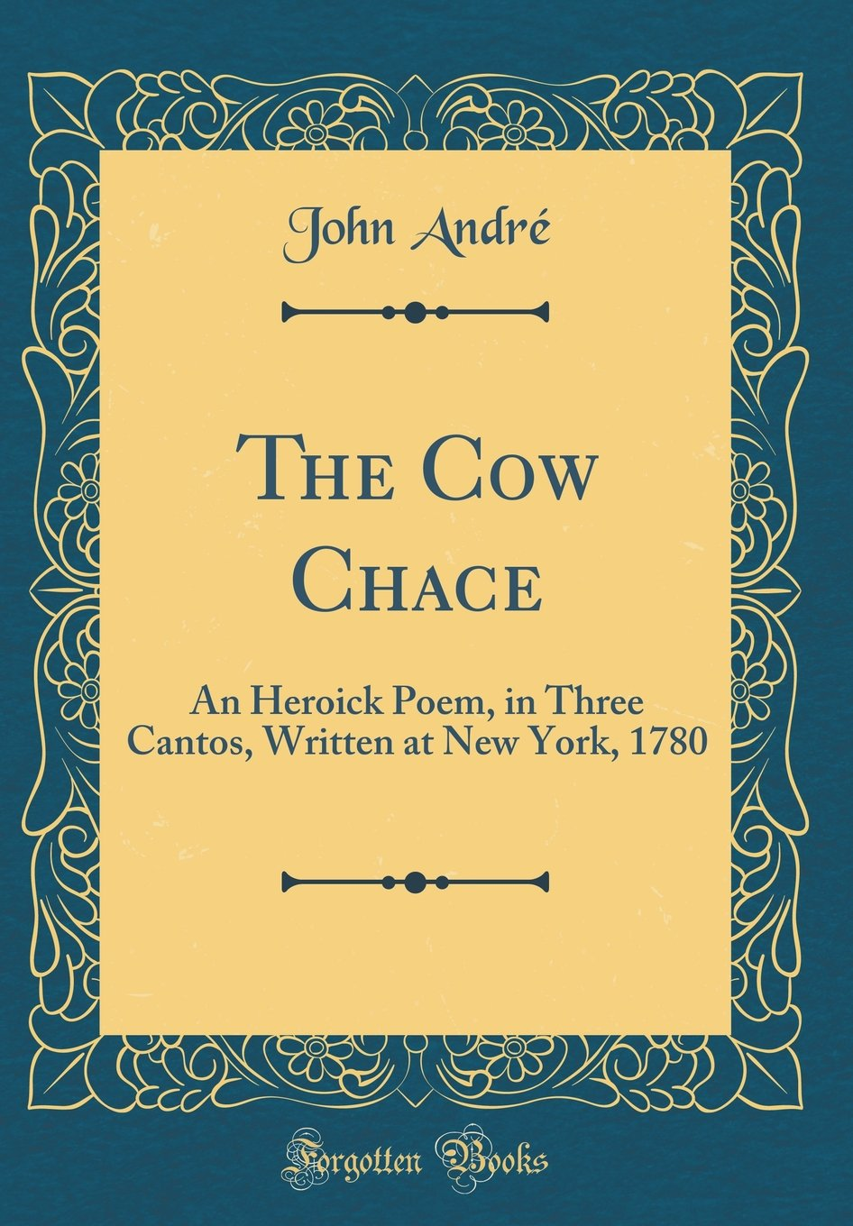 Download The Cow Chace: An Heroick Poem, in Three Cantos, Written at New York, 1780 (Classic Reprint) pdf epub