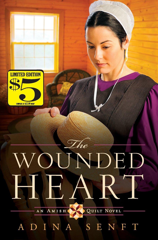 The Wounded Heart: An Amish Quilt Novel: Adina Senft: 9781455557004:  Amazon.com: Books