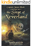 Captain James Hook and the Siege of Neverland