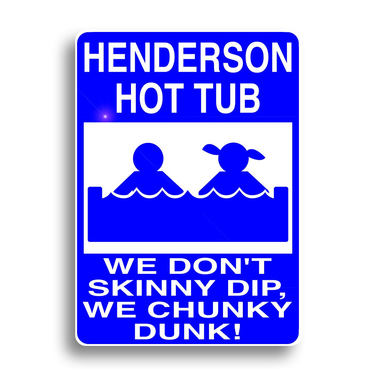 Hot Tub Sign, personalized for you.