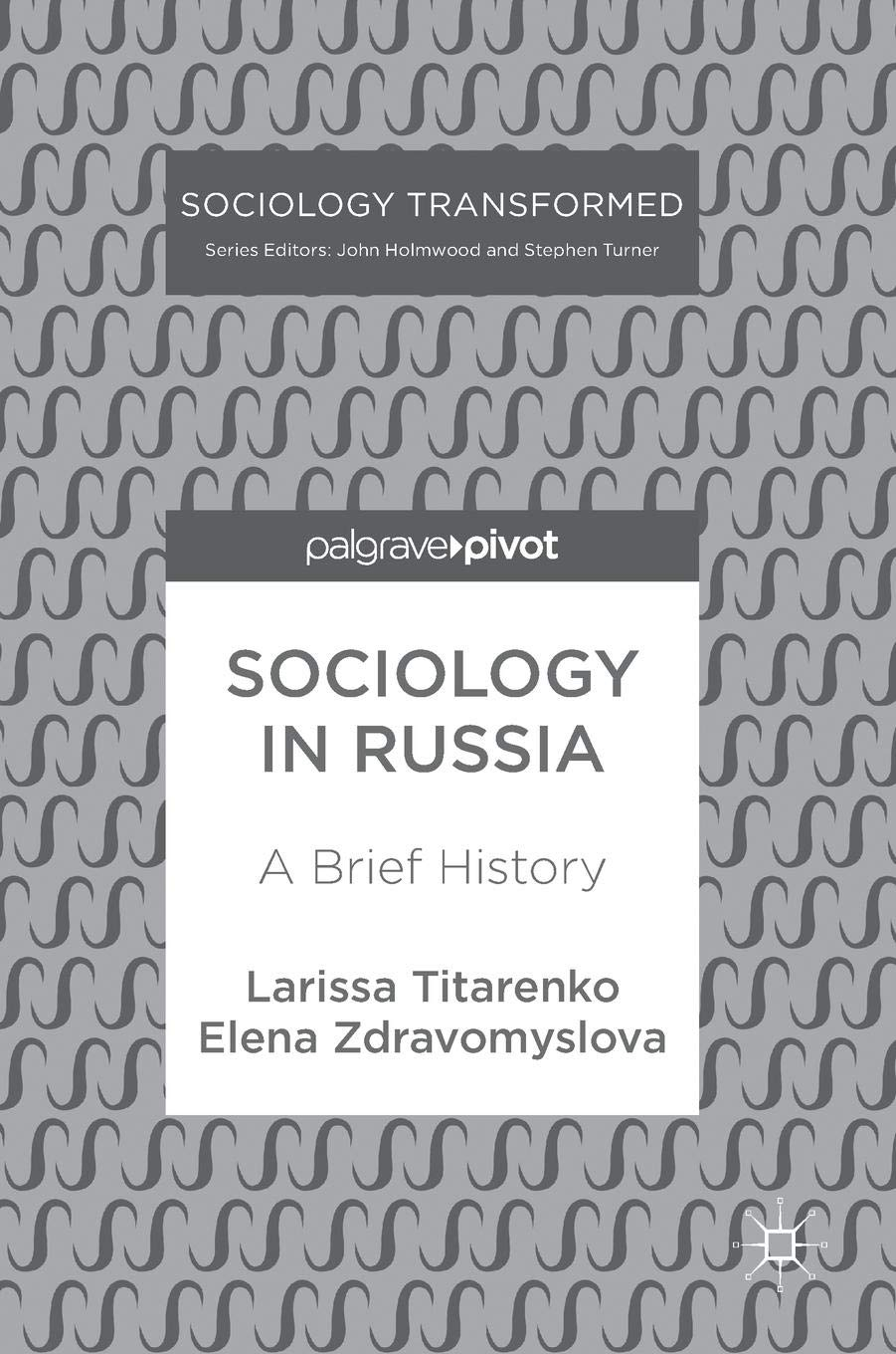Transformed By Time And History >> Sociology In Russia A Brief History Sociology Transformed Amazon
