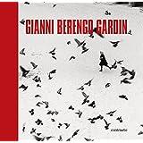 Gianni Berengo Gardin. Ediz. illustrata