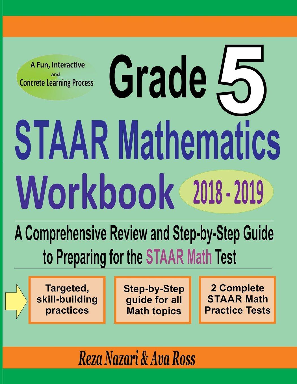 Grade 5 STAAR Mathematics Workbook 2018 - 2019: A