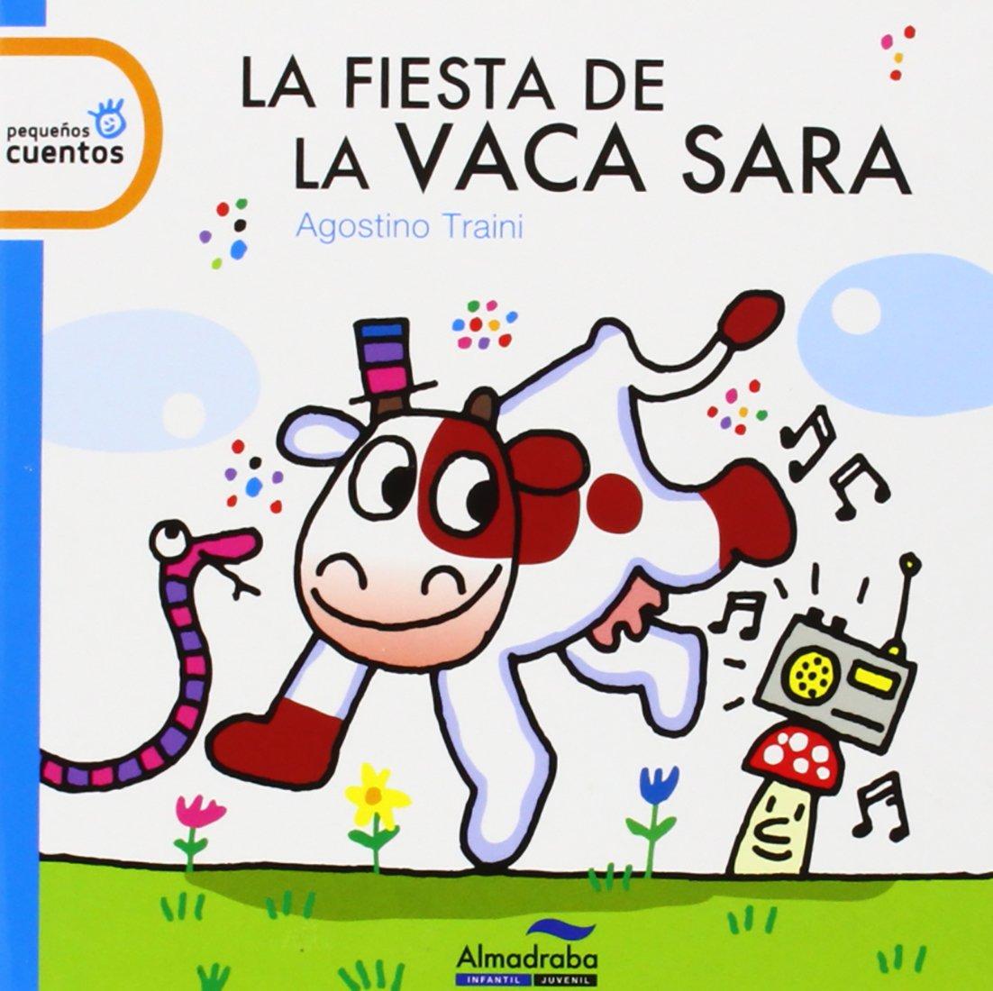 Fiesta de la vaca Sara (pequeños cuentos) - lp: Amazon.es: Traini, Agostino, Traini, Agostino, Serra, Teresa: Libros