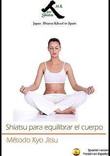 Shiatsu para equilibrar el cuerpo. (Spanish Edition)