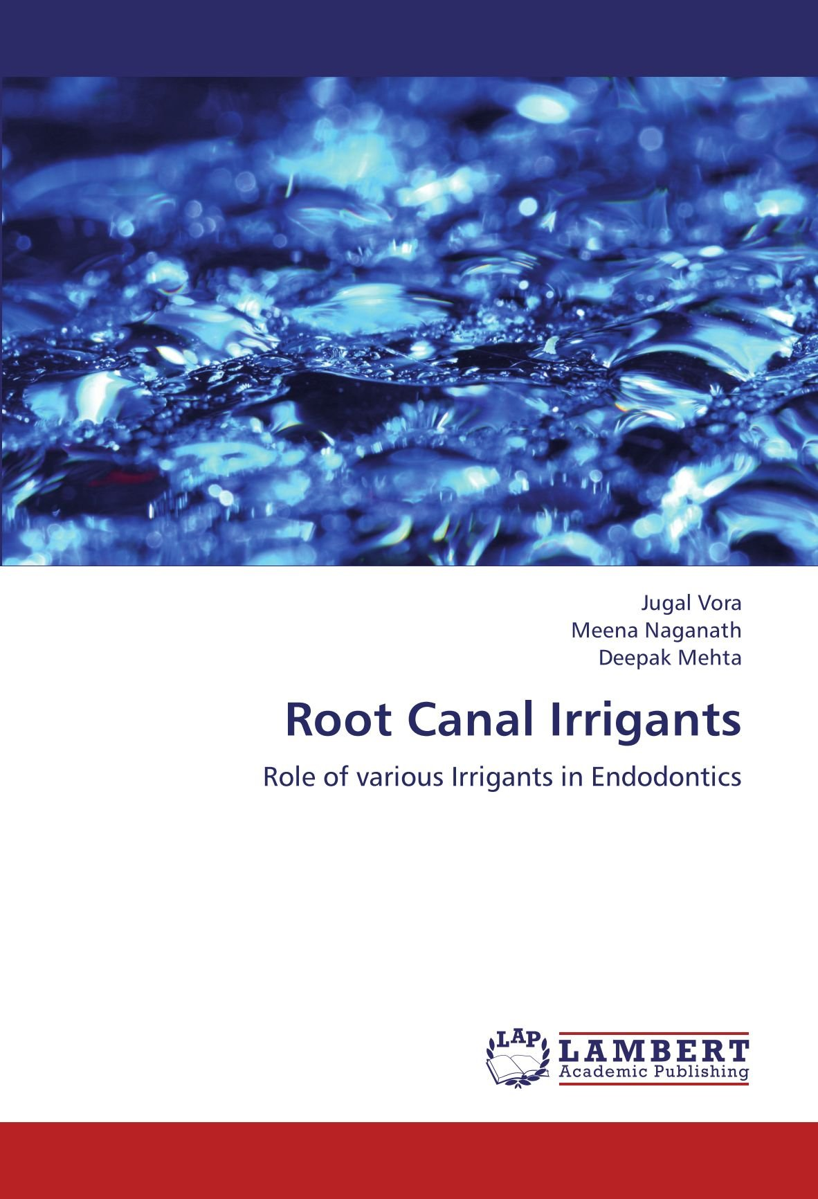 Root Canal Irrigants: Role of various Irrigants in Endodontics