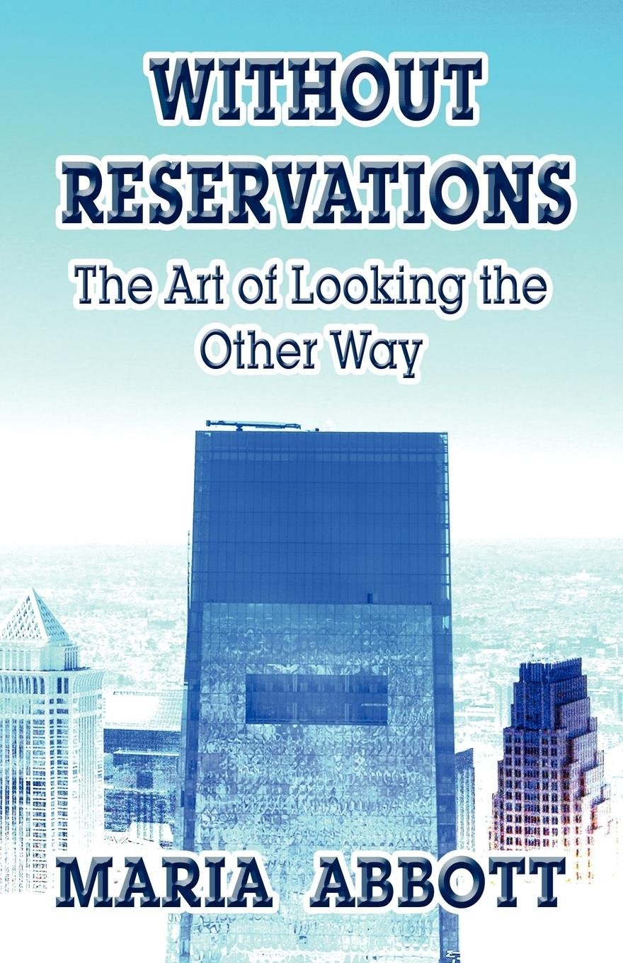 Without Reservations: The Art of Looking the Other Way PDF