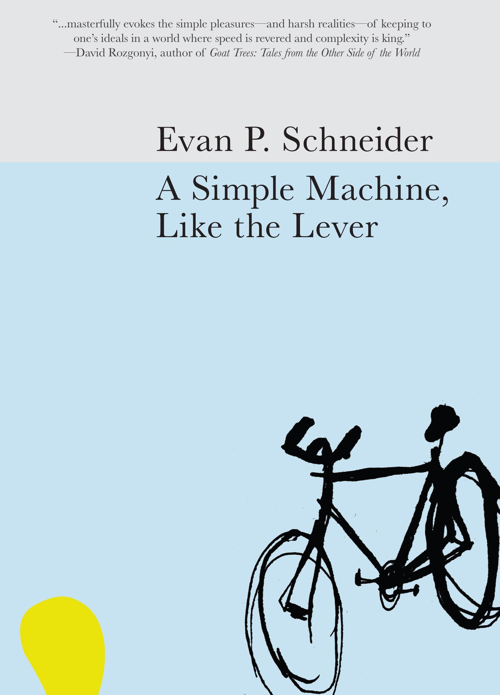A Simple Machine Like The Lever Evan P Schneider 9780982770412