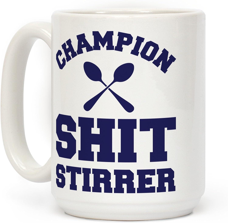 Amazon.com: LookHUMAN Champion Shit Stirrer White 15 Ounce Ceramic Coffee  Mug: Kitchen & Dining