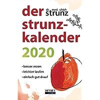 Der Strunz-Kalender 2020: Besser essen - leichter laufen - einfach gut drauf - Taschenkalender