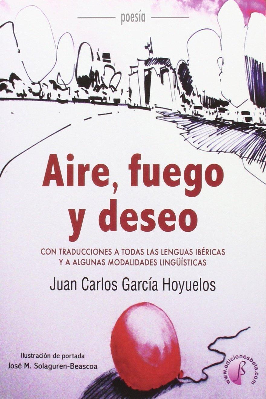 Aire, fuego y deseo (Poesía): Amazon.es: García Hoyuelos, Juan ...