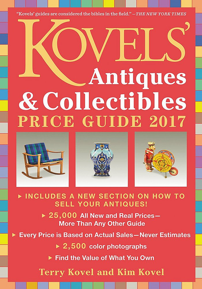 Kovels' Antiques and Collectibles Price Guide 2017