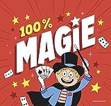 100 % magie !: 25 tours bluffants avec des accessoires !