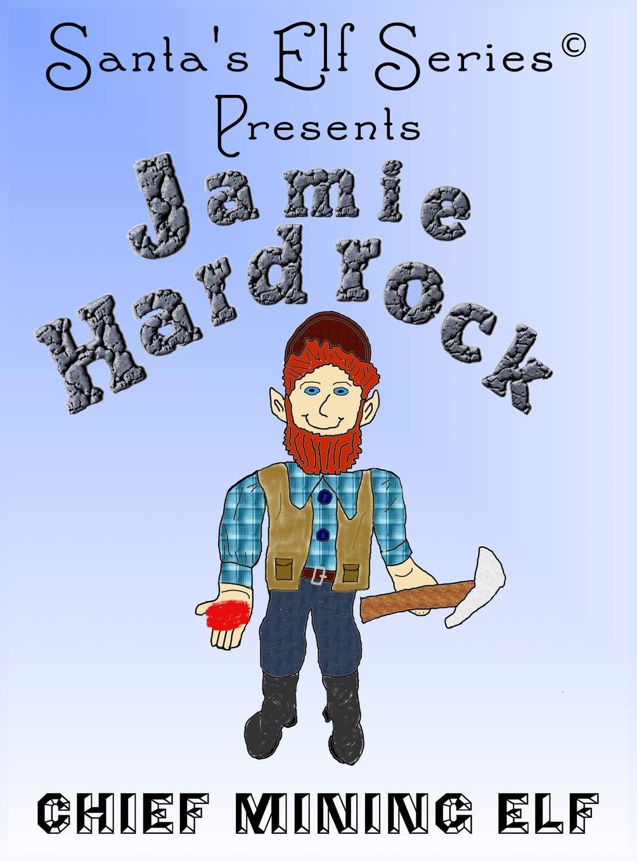 Download Jamie Hardrock, Chief Mining Elf (Santa's Elf) pdf epub