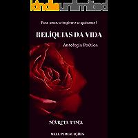 Relíquias da Vida: Antologia Poética