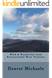 Wild & Wonderful (and Paranormal) West Virginia (English Edition)