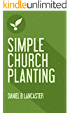 Simple Church Planting: Multiply House Churches towards a Church Planting Movement Using 11 Proven Church Planting Bible Studies (Follow Jesus Training Book 3) (English Edition)