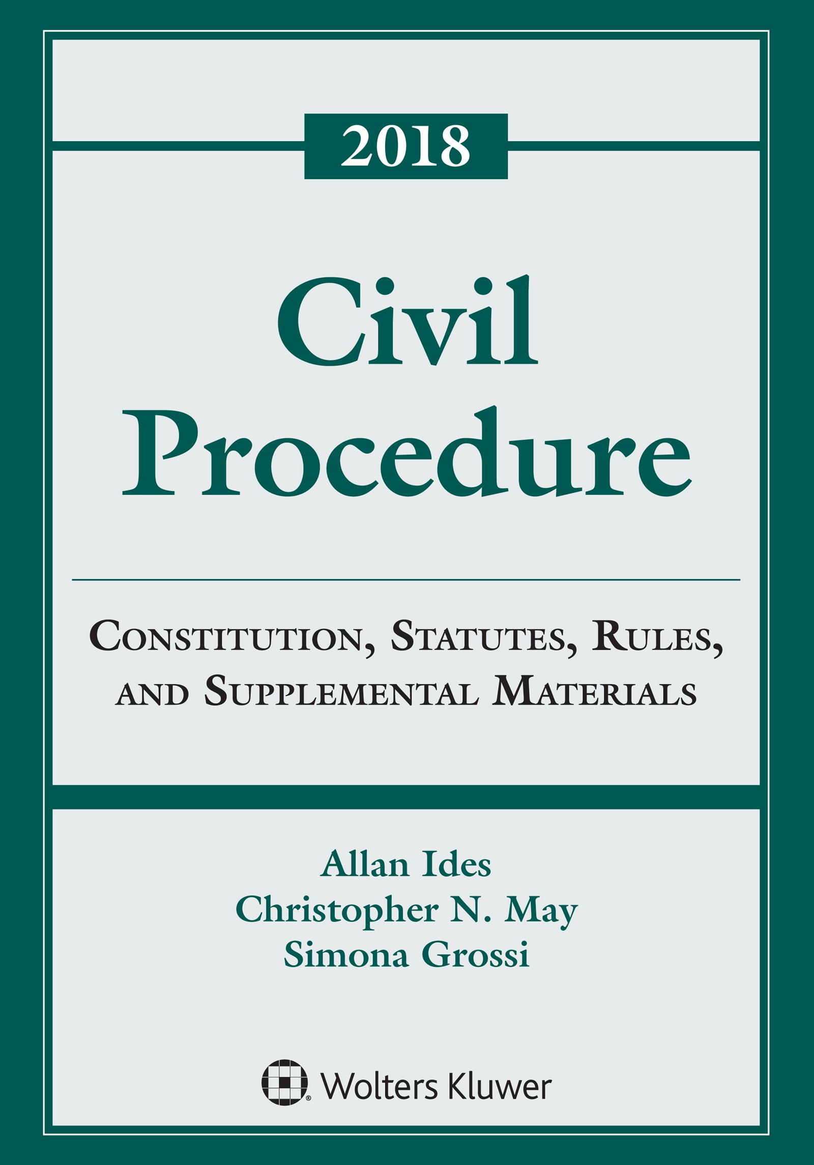 Civil Procedure: Constitution, Statutes, Rules, and Supplemental Materials  (Supplements): Allen Ides, Christopher N. May, Simona Grossi:  9781454894711: ...