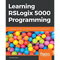 Learning RSLogix 5000 Programming: Building PLC solutions with Rockwell Automation and RSLogix 5000