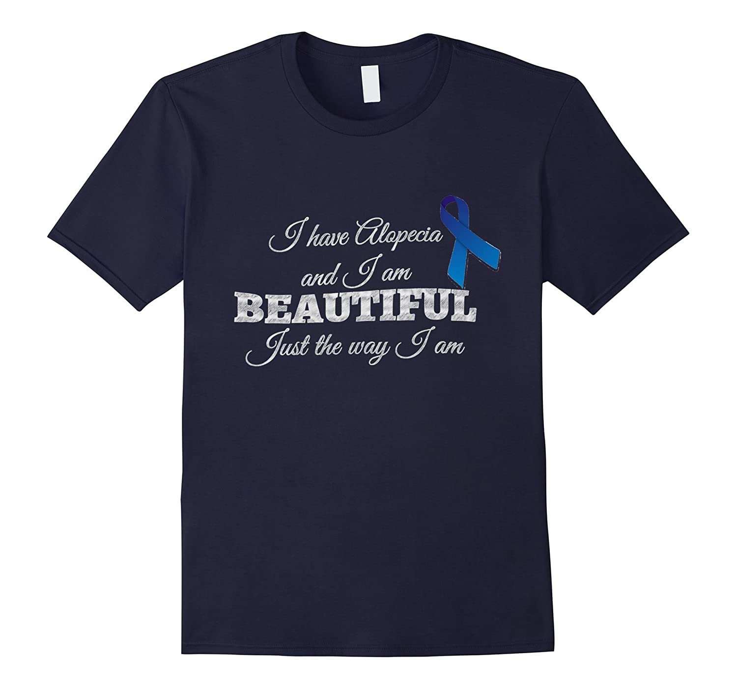 Alopecia Awareness I am Beautiful Just The Way I am T-Shirt-BN