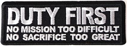 Duty First No Mission too difficult no Sacrifice too Great Patch - 4x1.5  inch 871ed39ff