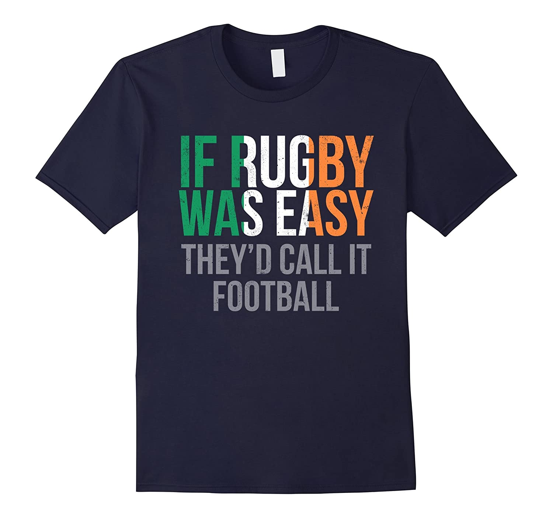 Funny Irish Rugby T Shirt - Ireland Rugby Shirt-T-Shirt