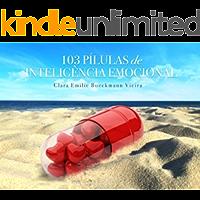 103 Pílulas de Inteligência Emocional: Um livro para lhe ajudar a desenvolver inteligência emocional em doses práticas (Portuguese Edition)