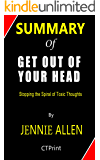 Summary of Get Out of Your Head By Jennie Allen | Stopping the Spiral of Toxic Thoughts